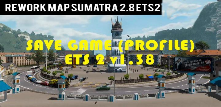 Photo of ETS2 – Sumatra Map Reworked Savegame Profile (1.38.x)
