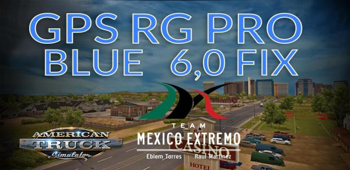 Photo of Gps Rg Pro Blue Fix Mexico Extremo V6.0 ATS 1.39