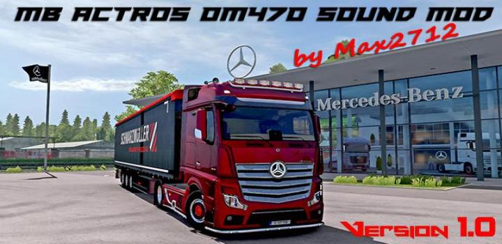 Photo of ETS2 – Mercedes Actros Mp4/Mp5 Om470 Sound V1.0 (1.39.x)