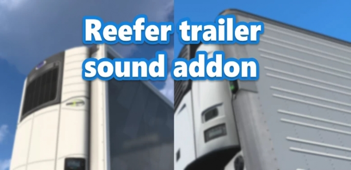 Photo of Reefer Trailer Sound Addon For Scs Trailers V1.0.1 ATS 1.41